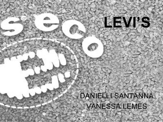 LEVI'S DANIELLI SANTANNA VANESSA LEMES