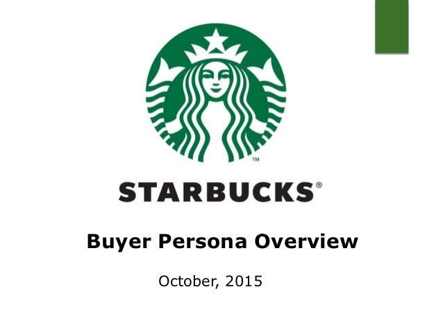 Buyer Persona Overview October, 2015