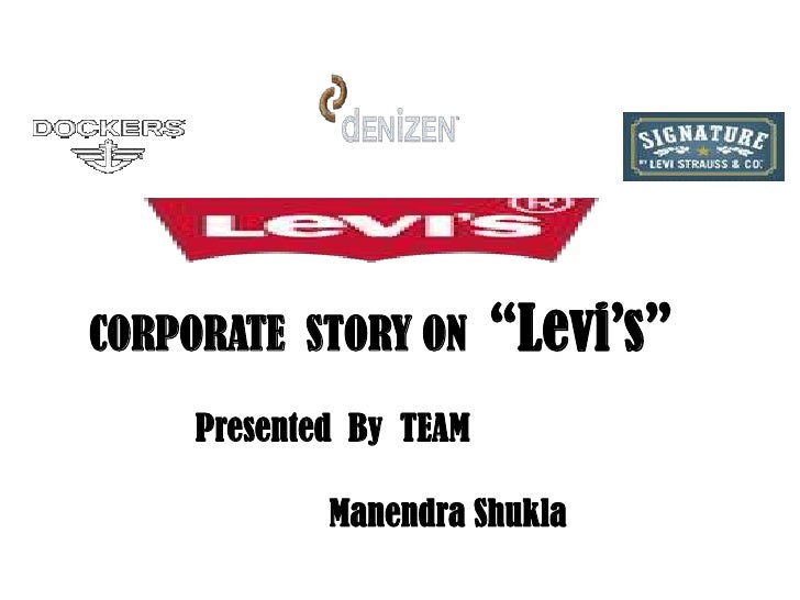 """CORPORATE  STORY ON  """"Levi's""""<br />   Presented  By  TEAM <br />ManendraShukla<br />"""