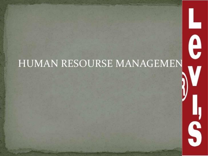 levi strauss human resource management Bachelor's degree, human resources management/personnel administration, general, a bachelor's degree, human resources management/personnel administration, general, a 2006 – 2010 student.
