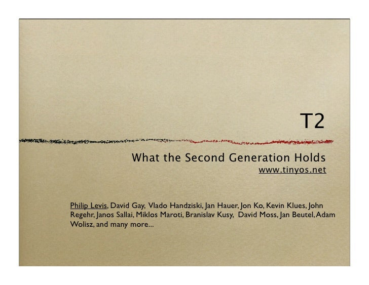 T2                   What the Second Generation Holds                                                          www.tinyos....