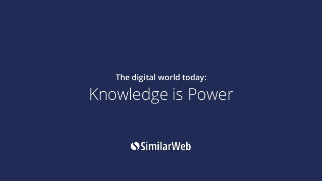 The digital world today: Knowledge is Power