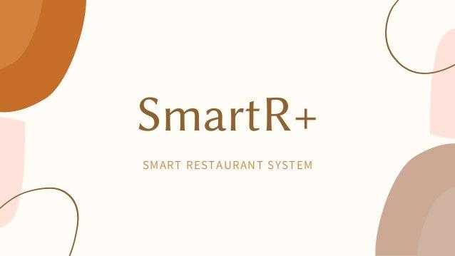 SmartR+ SMART RESTAURANT SYSTEM