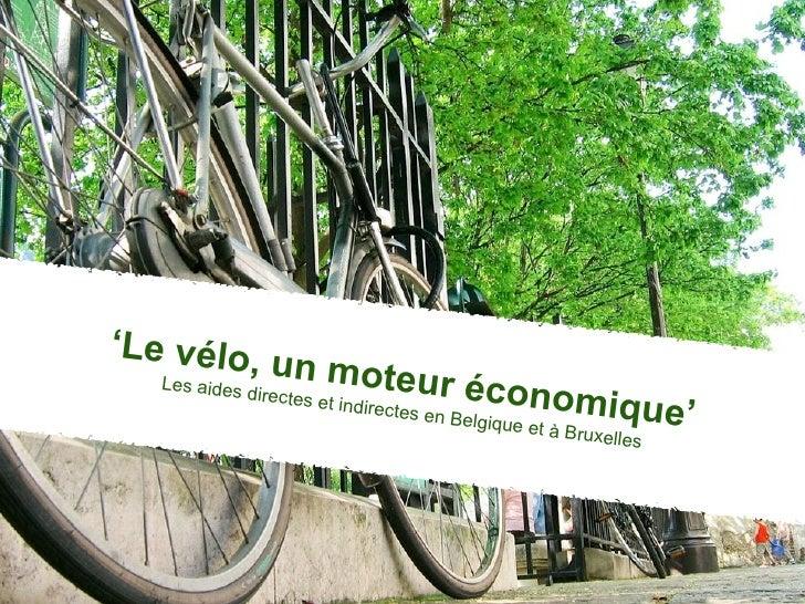 'Le vélo,                   un moteu    Les aides                directes e                   r économ                    ...