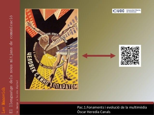 Lev Manovich   El llenguatge dels nous mitjans de comunicació   La imatge a la era digitalÒscar Heredia CanalsPac.1.Foname...