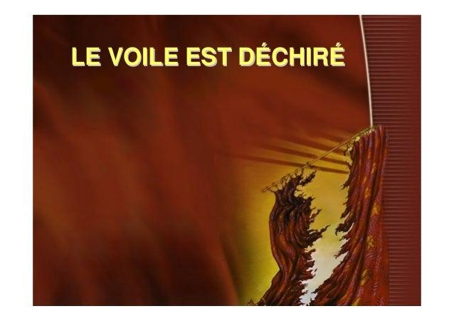 LE VOILE EST DLE VOILE EST DÉÉCHIRCHIRÉÉ