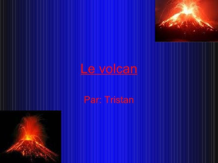 Le volcan Par: Tristan