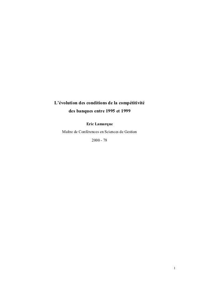 L'évolution des conditions de la compétitivité       des banques entre 1995 et 1999                 Eric Lamarque   Maître...
