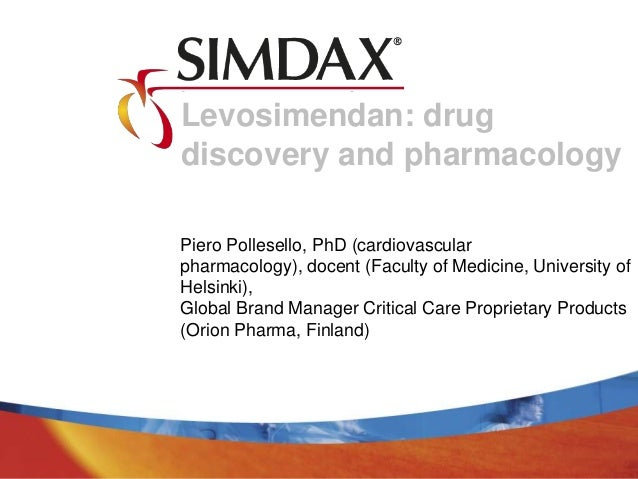 Levosimendan: drug discovery and pharmacology Piero Pollesello, PhD (cardiovascular pharmacology), docent (Faculty of Medi...