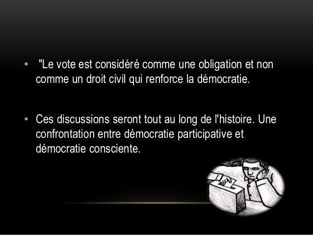 """• """"Le vote est considéré comme une obligation et non comme un droit civil qui renforce la démocratie. • Ces discussions se..."""