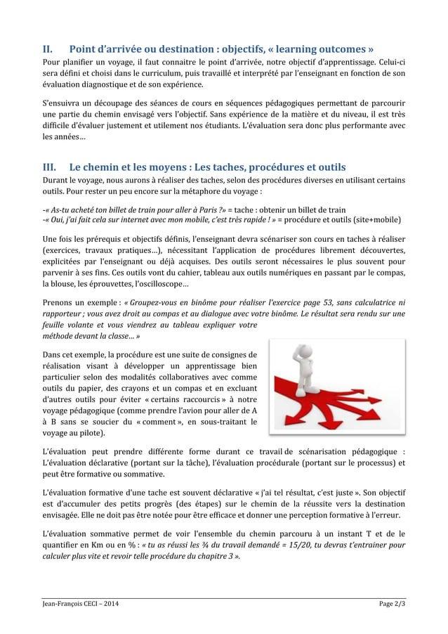 Jean-François CECI – 2014 Page 2/3 II. Point d'arrivée ou destination : objectifs, « learning outcomes » Pour planifier un...