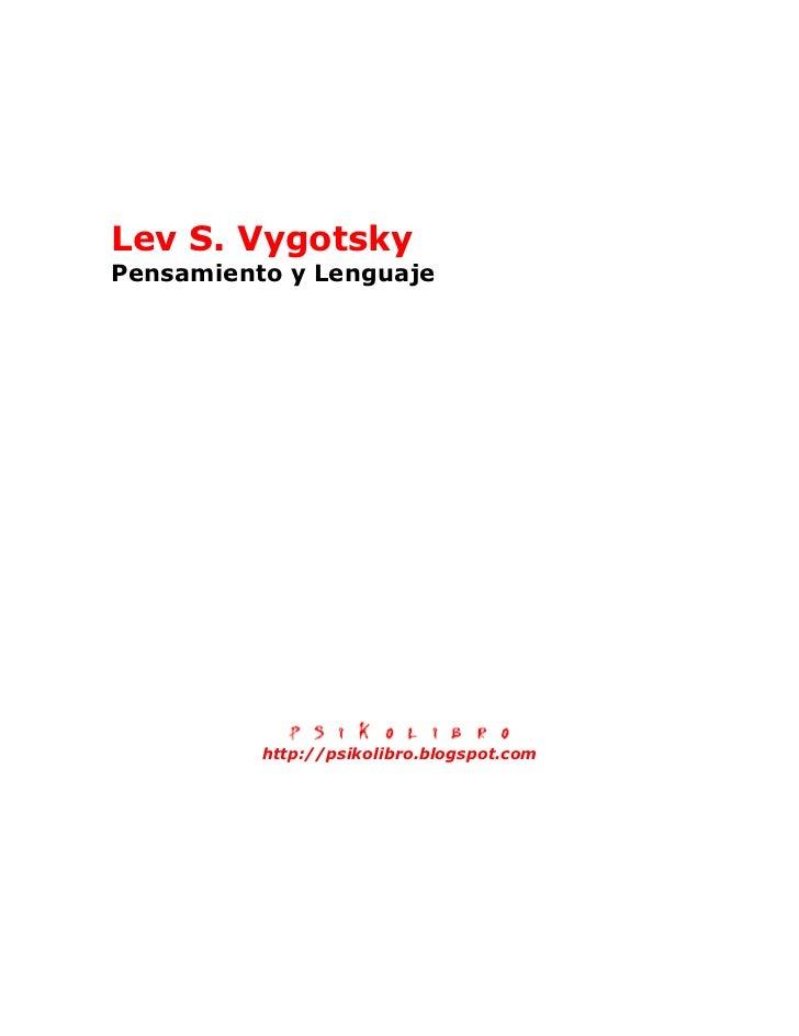 Lev S. Vygotsky Pensamiento y Lenguaje               http://psikolibro.blogspot.com