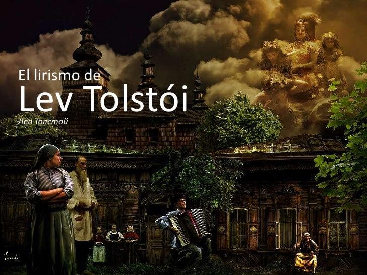 El lirismo de<br />Lev Tolstói<br />Лев Толстой<br />