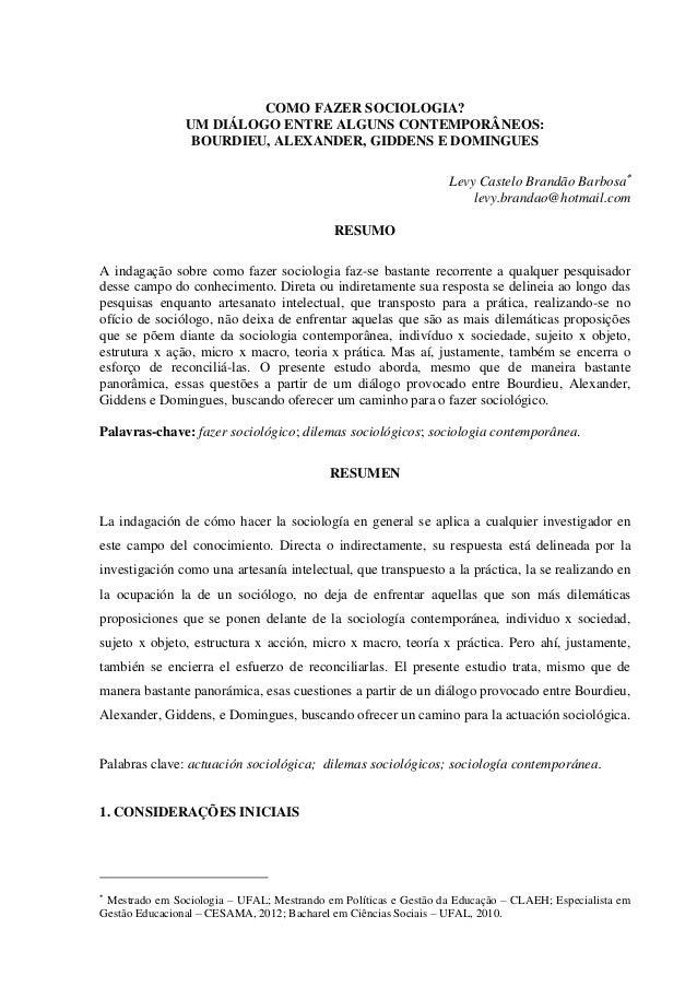 COMO FAZER SOCIOLOGIA? UM DIÁLOGO ENTRE ALGUNS CONTEMPORÂNEOS: BOURDIEU, ALEXANDER, GIDDENS E DOMINGUES Levy Castelo Brand...