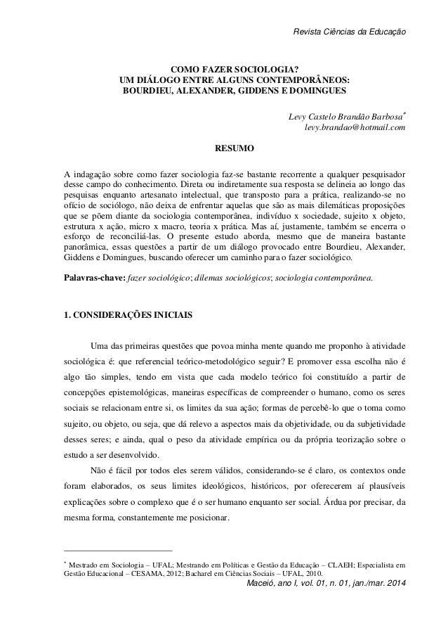 Revista Ciências da Educação Maceió, ano I, vol. 01, n. 01, jan./mar. 2014 COMO FAZER SOCIOLOGIA? UM DIÁLOGO ENTRE ALGUNS ...