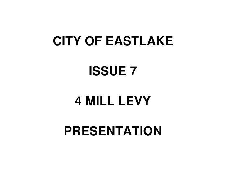 CITY OF EASTLAKEISSUE 74 MILL LEVY PRESENTATION<br />