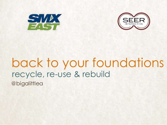 back to your foundations recycle, re-use & rebuild @bigalittlea