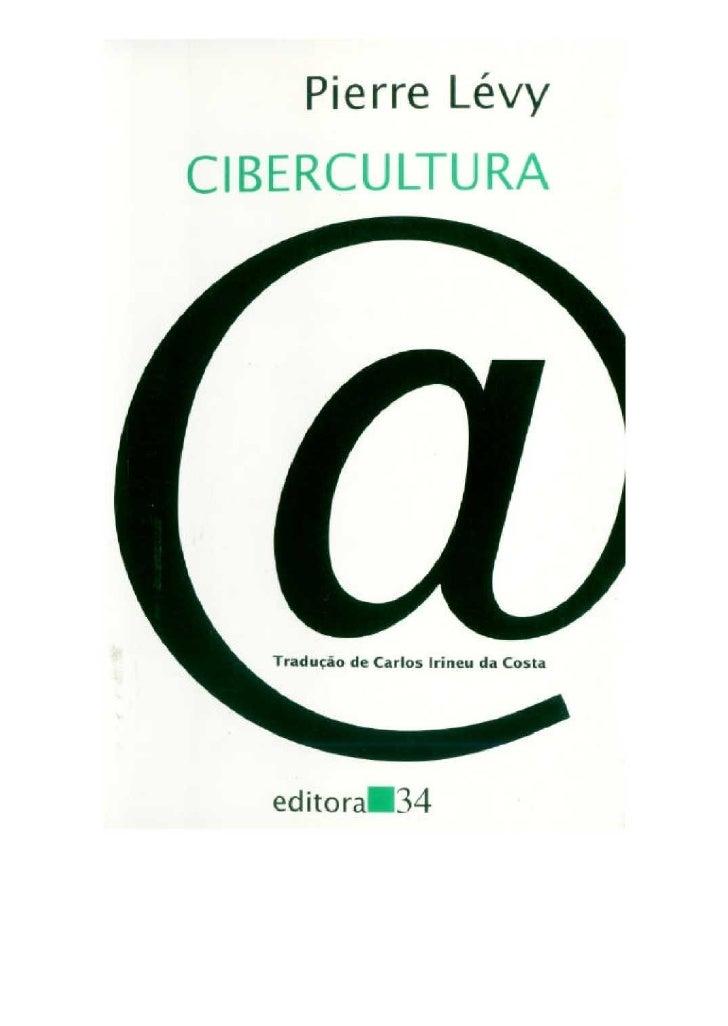 "Pierre Lévy  ""Cibercultura"""