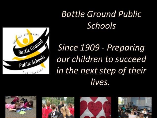 Battle Ground Public        Schools Since 1909 - Preparingour children to succeedin the next step of their         lives.