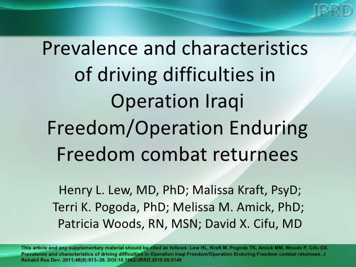 Prevalence and characteristics  of driving difficulties in  Operation Iraqi Freedom/Operation Enduring Freedom combat retu...
