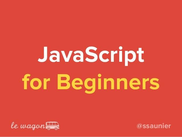 JavaScript for Beginners @ssaunier