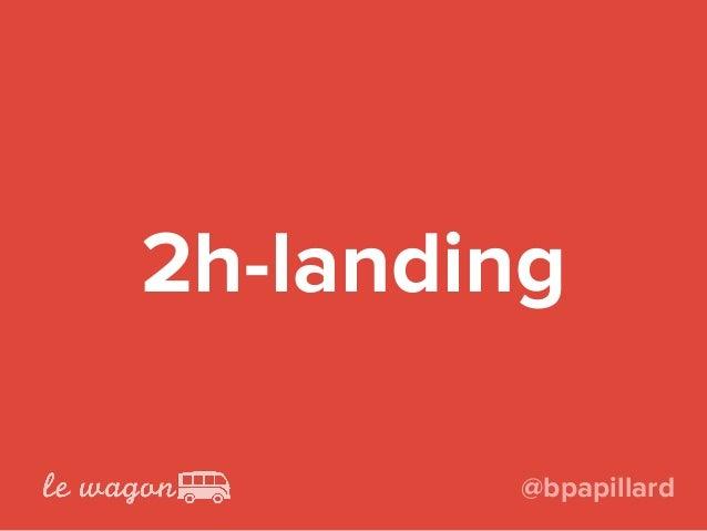 2h-landing @bpapillard