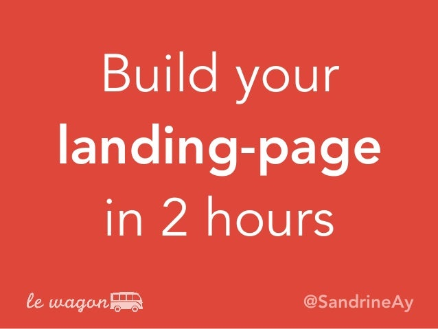 Build your landing-page in 2 hours @SandrineAy