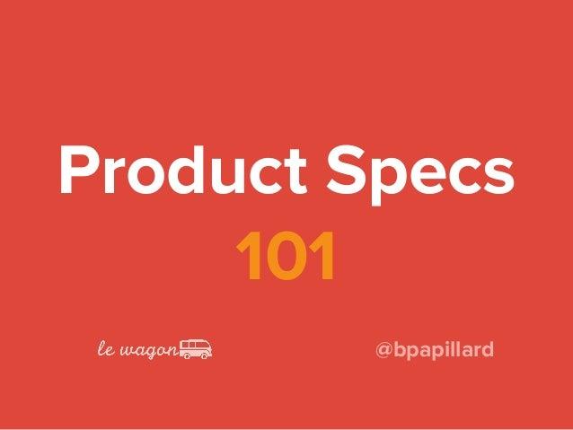 Product Specs 101 @bpapillard