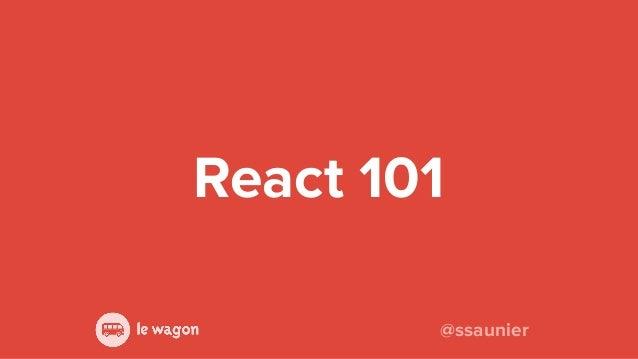 React 101 @ssaunier