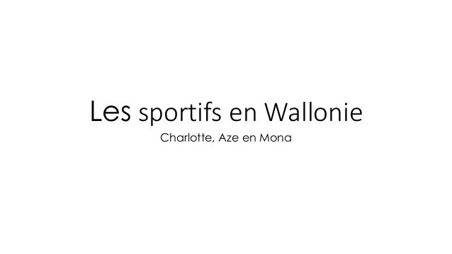 Les sportifs en Wallonie  Charlotte, Aze en Mona