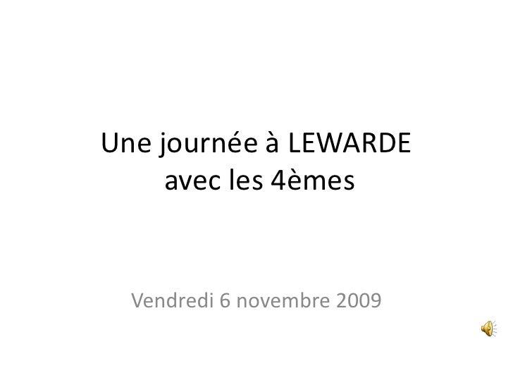 Une journée à LEWARDE avec les 4èmes<br />Vendredi 6 novembre 2009<br />