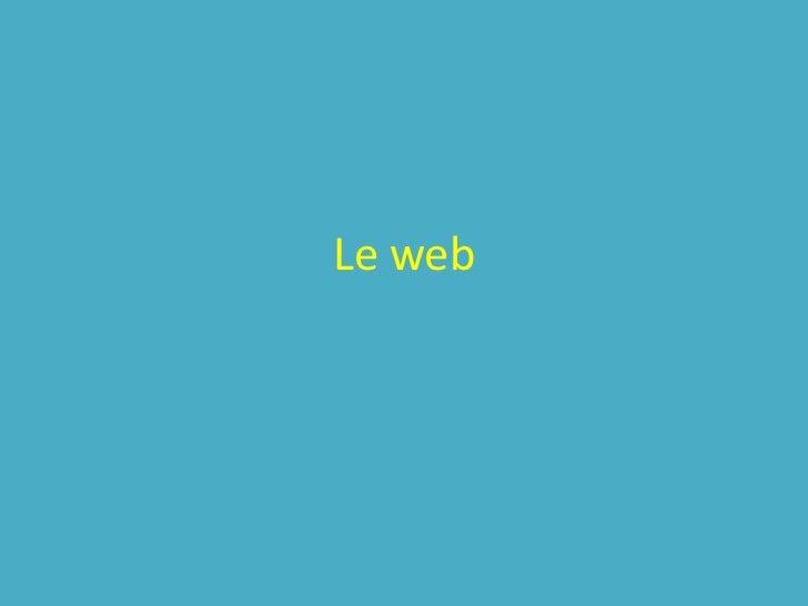 Le web<br />