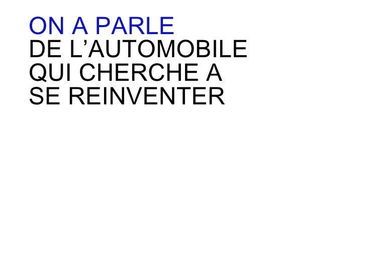 ON A PARLE  DE L'AUTOMOBILE QUI CHERCHE A  SE REINVENTER