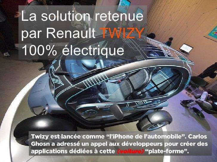 La solution retenue par Renault  TWIZY 100% électrique