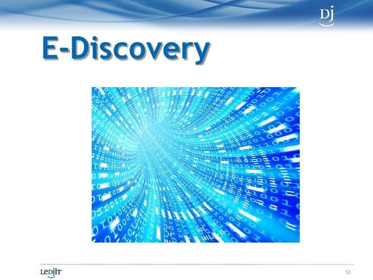 E-Discovery<br />12<br />