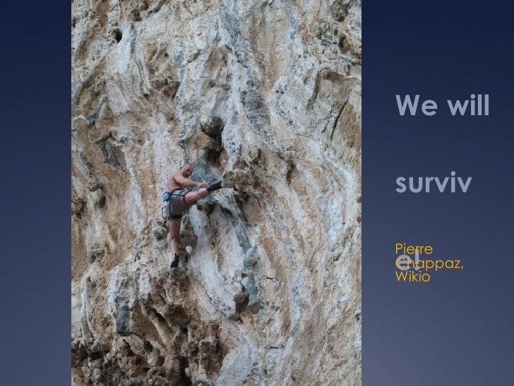 We will survive! Pierre Chappaz, Wikio