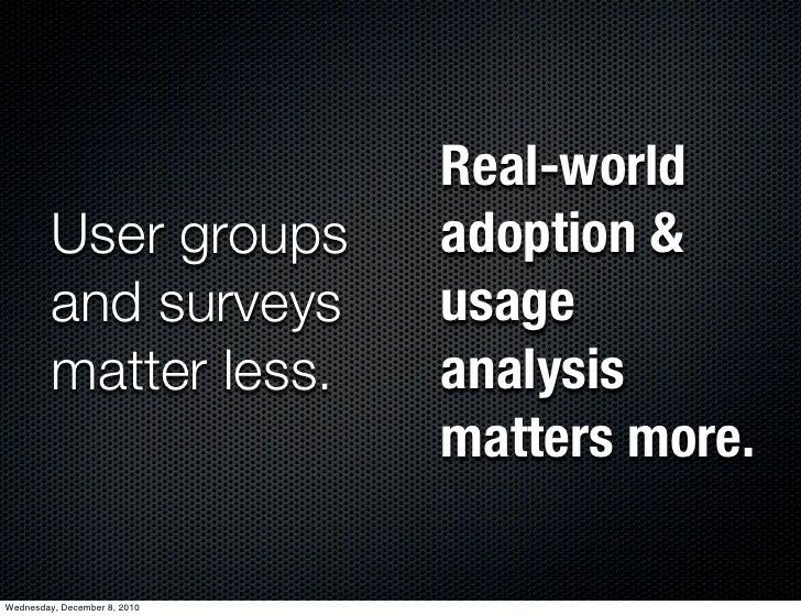 Real-world         User groups          adoption &         and surveys          usage         matter less.         analysi...