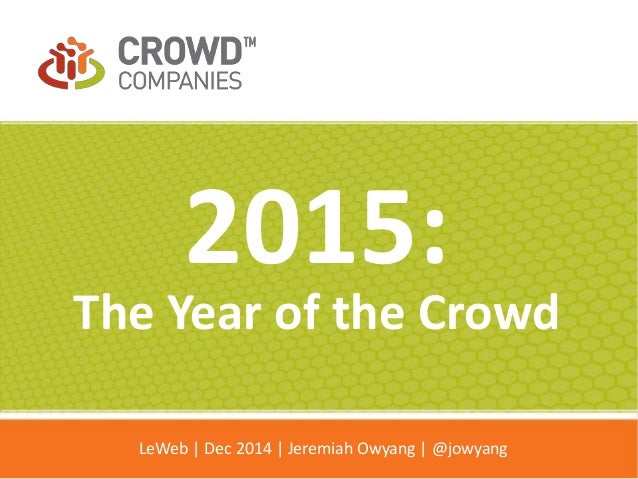 LeWeb Deck: 2015 The Year of the Crowd