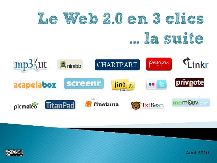 Le Web 2.0 en 3 clics            ... la suite                         Août 2010