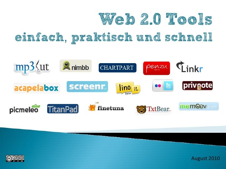 Web 2.0 Tools einfach, praktisch und schnell                               August 2010