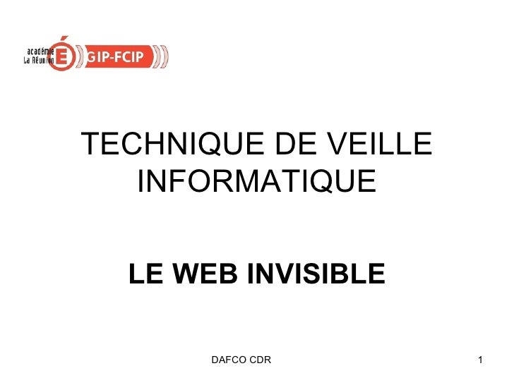 TECHNIQUE DE VEILLE INFORMATIQUE LE WEB INVISIBLE