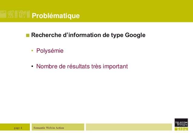 Problématique  Recherche  d'information de type Google  • Polysémie  • Nombre de résultats très important  page 4  Semant...