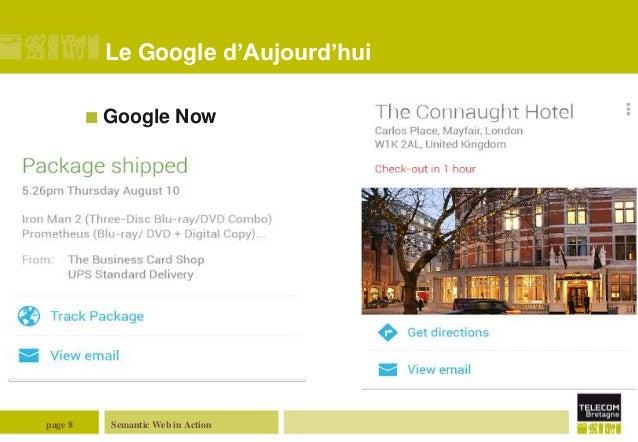 Le Google d'Aujourd'hui  Google  page 8  Now  Semantic Web in Action