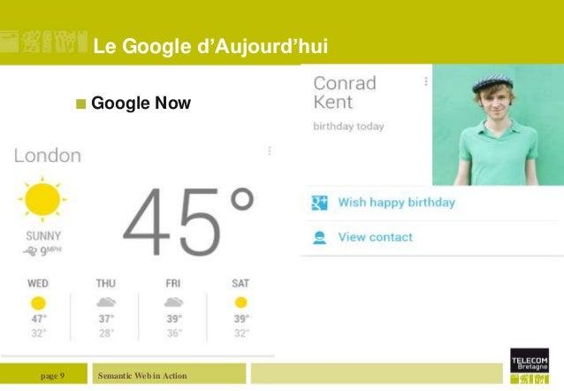 Le Google d'Aujourd'hui  Google  page 9  Now  Semantic Web in Action
