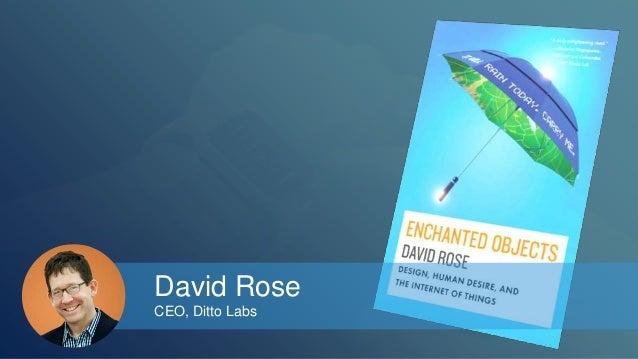 David Rose  CEO, Ditto Labs