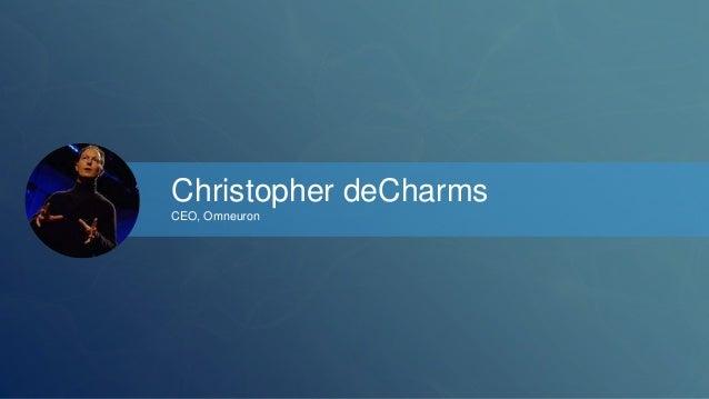 Christopher deCharms  CEO, Omneuron