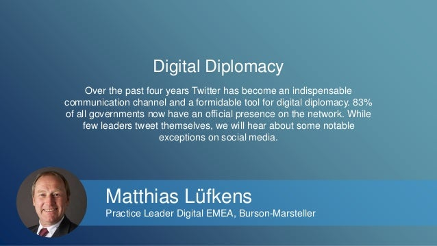 Digital Diplomacy  Over the past four years Twitter has become an indispensable  communication channel and a formidable to...
