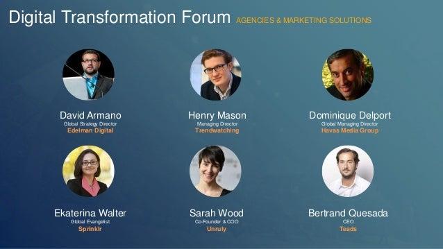 Digital Transformation Forum AGENCIES & MARKETING SOLUTIONS  David Armano  Global Strategy Director  Edelman Digital  Henr...