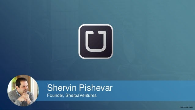 Shervin Pishevar  Founder, SherpaVentures  Photo credit: Uber