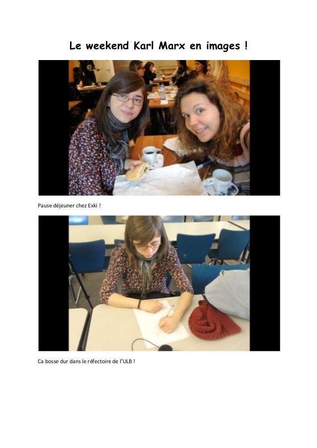 Le weekend Karl Marx en images !Pause déjeuner chez Exki !Ca bosse dur dans le réfectoire de l'ULB !